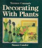 Terence Coran's Decorating with Plants - Susan Conder