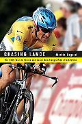 Chasing Lance The 2005 Tour de France and Lance Armstrong's Ride of a Lifetime