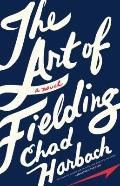 Art of Fielding : A Novel