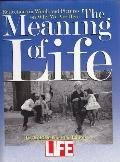 Meaning of Life: Reflections in Words and Pictures on why We Are Here