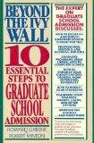 Beyond the Ivy Wall: Ten Essential Steps to Graduate School Admission