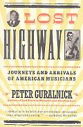 Lost Highway Journeys & Arrivals of American Musicians