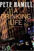 Drinking Life A Memoir