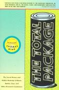 Total Package The Secret History and Hidden Meanings of Boxes, Bottles, Cans, and Other Pers...