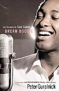 Dream Boogie The Triumph of Sam Cooke