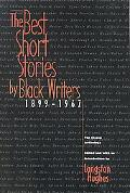 Best Short Stories by Black Writers; The Classic Anthology from 1899 to 1967