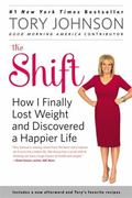 Shift : How I Finally Lost Weight and Discovered a Happier Life