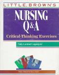 Little, Brown's Nursing Q&A Critical-Thinking Exercises