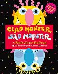 Glad Monster, Sad Monster A Book About Feelings