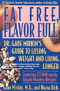 Fat Free, Flavor Full Dr. Gabe Mirkin's Guide to Losing Weight and Living Longer