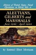 Aleutians, Gilberts, Marshalls: June 1942-April 1944, Vol. 7