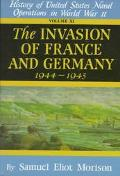 History of United States Naval Operations in World War II: The Invasion of France and German...