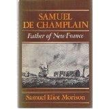Samuel de Champlain: Father of New France