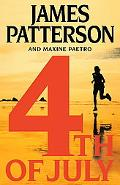 4th of July A Novel / by James Patterson and Maxine Paetro