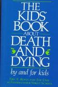 Kids' Book about Death and Dying: By and For Kids