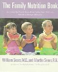 Family Nutrition Book Everything You Need to Know About Feeding Your Children from Birth Thr...