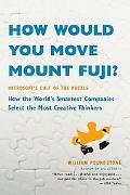 How Would You Move Mount Fuji? Microsoft's Cult of the Puzzle--How the World's Smartest Comp...