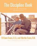 Discipline Book Everything You Need to Know to Have a Better-Behaved Child-From Birth to Age...