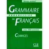Grammaire progressive du francais, niveau avance : Corriges (French Edition)