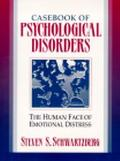 Casebook of Psychological Disorders The Human Face of Emotional Distress