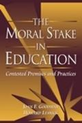 Moral Stake in Education Contested Premises and Practices