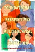 Foundational Perspectives in Multicultural Education