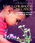 Introduction to Early Childhood Education A Multidimensional Approach to Child-Centered Care...