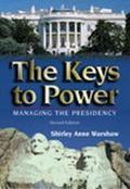 Keys to Power Managing the Presidency