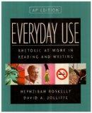 Everyday Use Rhetoric at Work in Reading And Writing