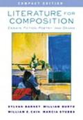 Literature for Composition Essays, Fiction, Poetry, and Drama