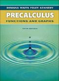 Precalculus Functions and Graphs/ Graphical, Numerical, Algebraic