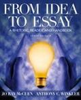 From Idea to Essay A Rhetoric, Reader, and Handbook