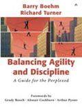 Balancing Agility and Discipline A Guide for the Perplexed