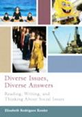 Diverse Issues, Diverse Answers Reading, Writing, and Thinking about Social Issues