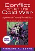 Conflict After The Cold War Arguments On Causes Of War And Peace