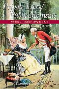 Private Lives/Public Moments: Readings in American History, Volume 1 (to 1877)