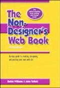 Non-Designer's Web Book An easy guide to creating, designing, and posting your own web site