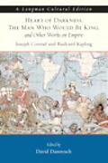 Heart of Darkness, the Man Who Would Be King, And Other Works on Empire A Longman Cultural E...