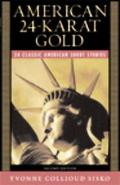 American 24-karat Gold 24 Classic American Short Stories