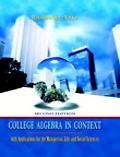 College Algebra in Context with Applications for the Managerial, Life, and Social Sciences (...
