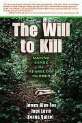 Will To Kill Making Sense Of Senseless Murder
