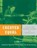 Created Equal A Social and Political History of the United States, Brief Edition, Single Vol...
