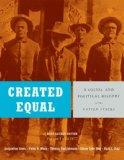Created Equal A Social and Political History of the United States, Brief Edition, Volume I (...