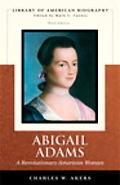 Abigail Adams A Revolutionary American Woman