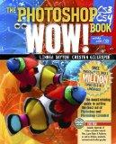 Photoshop CS3/CS4 Wow! Book, The (8th Edition)