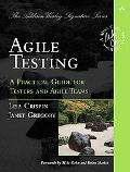 Agile Testing: A Practical Guide for Testers and Agile Teams (Addison-Wesley Signature Series)