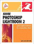 Adobe Photoshop Lightroom 2: (Visual QuickStart Guide Series)