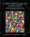 A Problem Solving Approach to Mathematics for Elementary School Teachers (10th Edition)