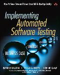 Implementing Automated Software Testing: How to Lower Costs While Raising Quality