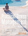 Practical Stress Management: A Comprehensive Workbook for Managing Change and Promoting Health